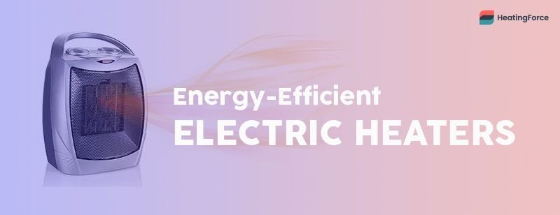 Energy efficient electric heaters