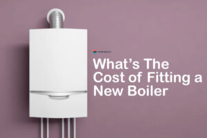 Cost of Fitting a New Boiler Guide; How Much Can You Expect To Pay For New Boiler Installation?